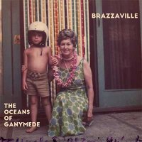 Brazzaville — The Oceans Of Ganymede (2016)