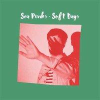 Sea Pinks — Soft Days (2016)