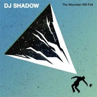 DJ Shadow — The Mountain Will Fall (2016)