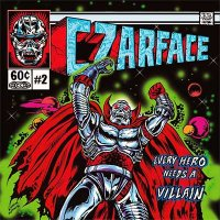 Czarface — Every Hero Needs A Villain (2015)