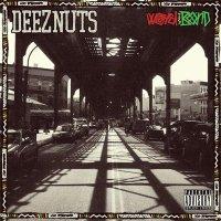 Deez Nuts — Word Is Bond (2015)