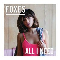 Foxes — All I Need (2016)