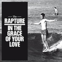 Рецензия на альбом The Rapture – In The Grace Of Your Love (2011)