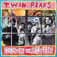 Twin Peaks — Down In Heaven (2016)