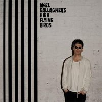 Noel Gallagher's High Flying Birds — Chasing Yesterday (2015)