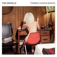 The Orwells — Terrible Human Beings (2017)