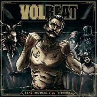Рецензия на Volbeat — Seal The Deal & Let's Boogie (2016)