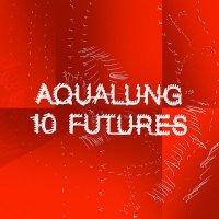 Aqualung – 10 Futures (2015)