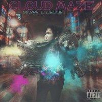 Рецензия на альбом Cloud Maze — Maybe, U Decide (2014)