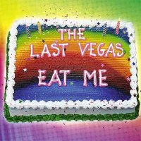 The Last Vegas — Eat Me (2016)