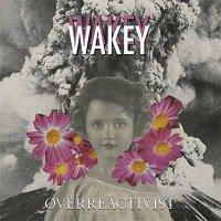 Wakey Wakey — Overreactivist (2016)