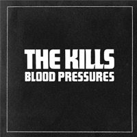 Рецензия на альбом The Kills – Blood Pressures (2011)