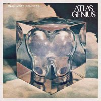 Atlas Genius — Inanimate Objects (2015)