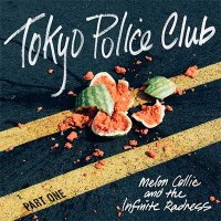 Tokyo Police Club — Melon Collie and the Infinite Radness (Part 1, EP)