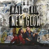 Matt & Kim — New Glow (2015)