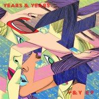 Years & Years — Y & Y (EP, 2015)