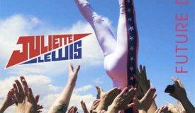 Juliette Lewis — Future Deep (2016)