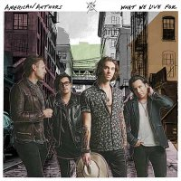 American Authors — What We Live For (2016)