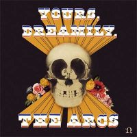 The Arcs — Yours, Dreamily (2015)