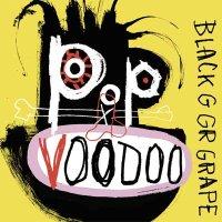 Black Grape — Pop Voodoo (2017)