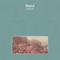 Рецензия на Beirut – No No No (2015)