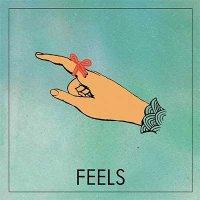 Feels — Feels (2016)