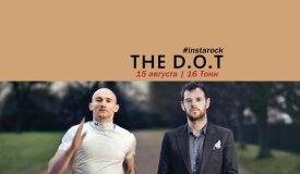 #thedot. Обзор московского концерта The D.O.T в Инстаграме