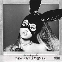 Ariana Grande — Dangerous Woman (2016)