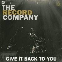The Record Company — Give It Back To You (2016)