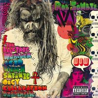 Rob Zombie — The Electric Warlock Acid Witch Satanic Orgy Celebration Dispenser (2016)