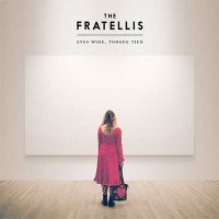 Рецензия на The Fratellis – Eyes Wide, Tongue Tied (2015)