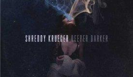 Shreddy Krueger — Deeper Darker (2015)