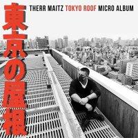 Therr Maitz — Tokyo Roof (2016)