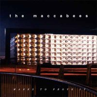 The Maccabees — Marks To Prove It (2015)