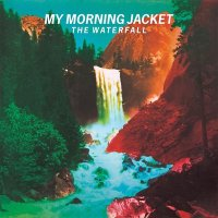 My Morning Jacket — The Waterfall (2015)