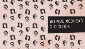 Blonde Redhead — 3 O'Clock (2017)