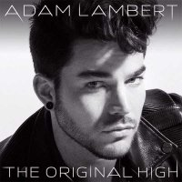 Adam Lambert — The Original High (2015)