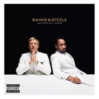 Banks & Steelz — Anything But Words (2016)