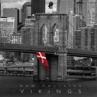 New Politics — Vikings (2015)