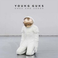Young Guns — Ones And Zeros (2015)