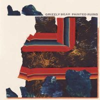 Рецензия на Grizzly Bear — Painted Ruins (2017)