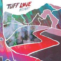 Tuff Love — Resort (2016)