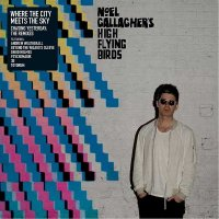 Noel Gallagher's High Flying Birds ‎– Where The City Meets The Sky (Chasing Yesterday: The Remixes) (2015)
