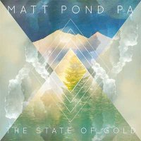 Matt Pond PA — The State Of Gold (2015)