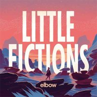 Elbow — Little Fictions (2017)