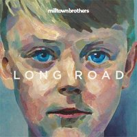 Milltown Brothers — Long Road (2015)