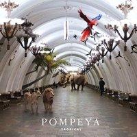 Рецензия на альбом группы Pompeya — Tropical (2011)