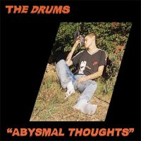The Drums — Abysmal Thoughts (2017)