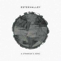 Estervalley — A Stranger's Song (2015)