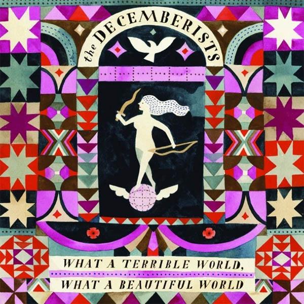 Рецензия на The Decemberists – What A Terrible World, What A Beautiful World (2015)